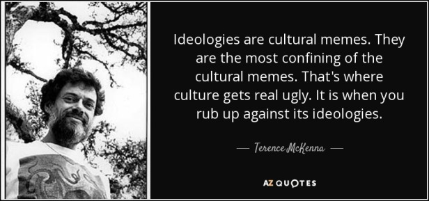 quote-ideologies-are-cultural-memes-they-are-the-most-confining-of-the-cultural-memes-that-terence-mckenna-141-50-57