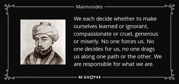 quote-we-each-decide-whether-to-make-ourselves-learned-or-ignorant-compassionate-or-cruel-maimonides-146-77-62