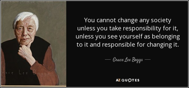 quote-you-cannot-change-any-society-unless-you-take-responsibility-for-it-unless-you-see-yourself-grace-lee-boggs-86-57-60