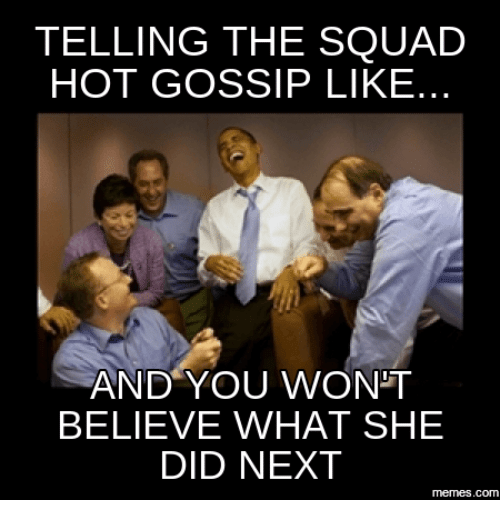 telling-the-squad-hot-gossip-like-and-you-wont-believe-18045425