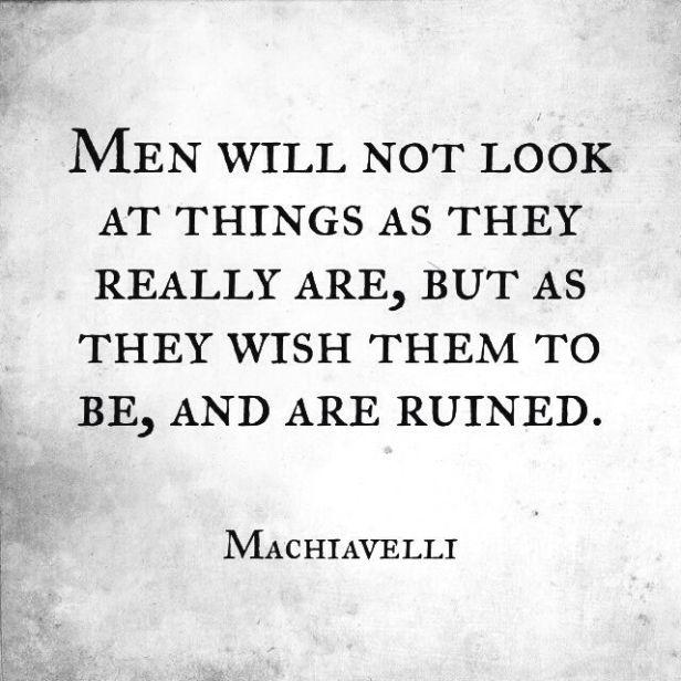 146f70fd604496f83ac4d566c870b38f--machiavelli-quotes-stoicism