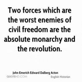 665325-john-emerich-edward-dalberg-acton-quote-two-forces-which-are-the